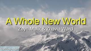 A Whole New World ( Lyrics) - ZAYN, Zhavia Ward