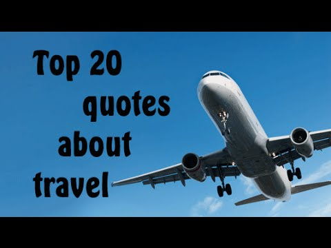 Top 20 Quotes About Travel For Travel Inspiration Youtube