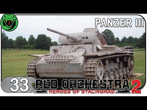 RED ORCHESTRA 2 #033 - PANZER III (PzKpfw III) | Let