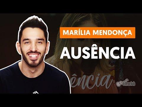 AUSÊNCIA - Marília Mendonça  de violão completa