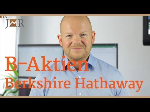 Berkshire Hathaway - Wieso gibt es die B-Aktien?