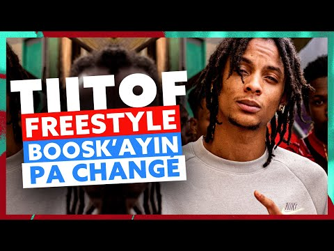 Youtube: Tiitof | Freestyle Boosk'Ayin Pa Changé