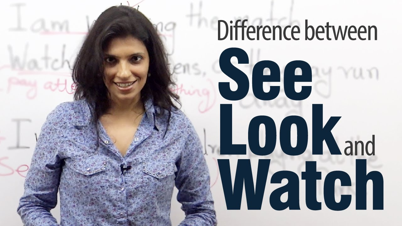 See, look and watch exercise - English Grammar