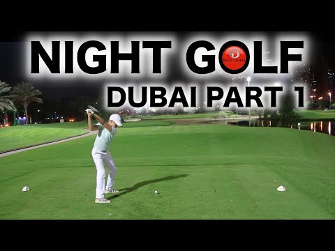 NIGHT GOLF IN DUBAI PART 1