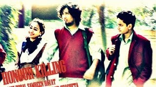 HONOUR KILLING FULL MOVIE HD. AMU ALIGARH YASIF EQBAL,SAMREEN HAYAT (ALIGARH MUSLIM UNIVERSITY)