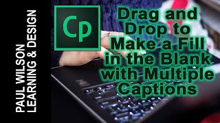 Adobe Captivate - Drag and Drop to Make a Fill in the Blank with Multiple Captions