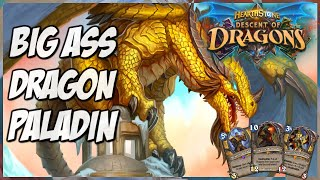 Hearthstone   Big Ass Dragon Paladin   Journey into Wild 172   Descent of Dragons