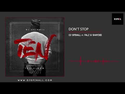 DJ SPINALL - Don't Stop Ft. Falz x Shaydee (Audio Slide)