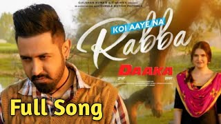 Koi Aaye Na Rabba | Daaka | B Praak | Gippy Grewal, Zareen Khan | Rochak Kohli | Kumaar |