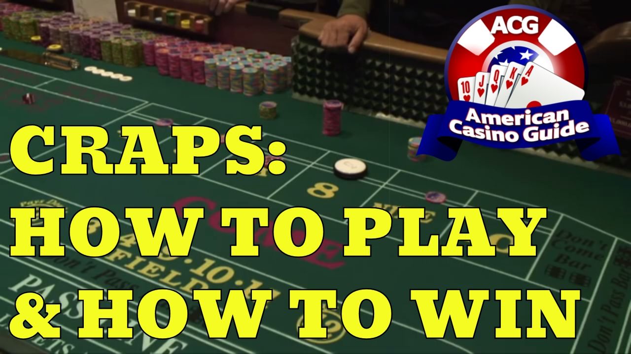 How To Play Craps At Casino And Win