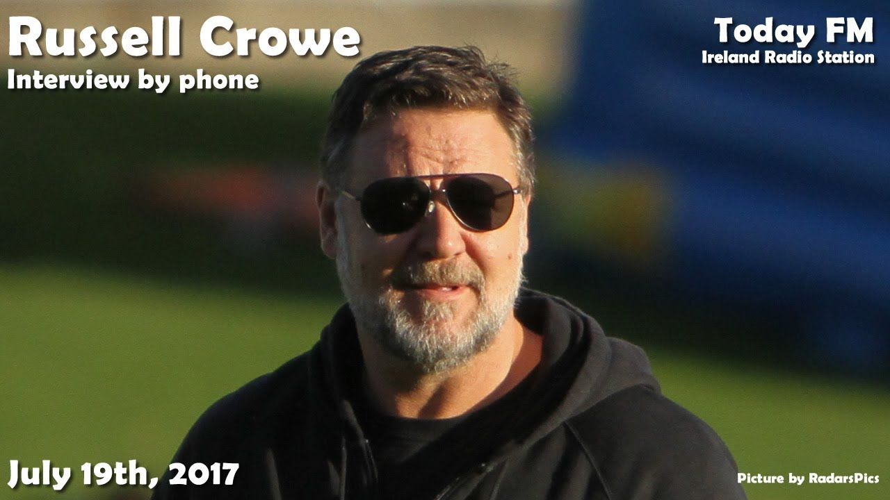 [Audio only] Russell Crowe interview with Radio Today FM ...