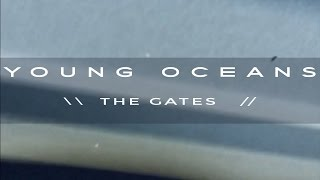 THE GATES by Young Oceans (lyric+film - official)