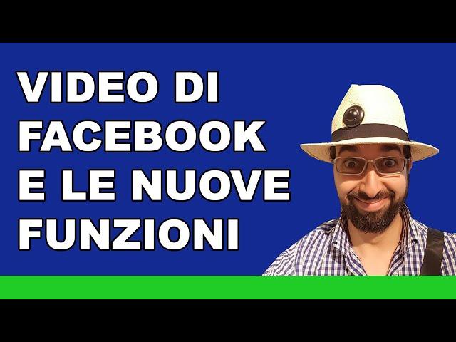 Video di Facebook: come sfruttare le nuove funzioni - 1minutodiRug
