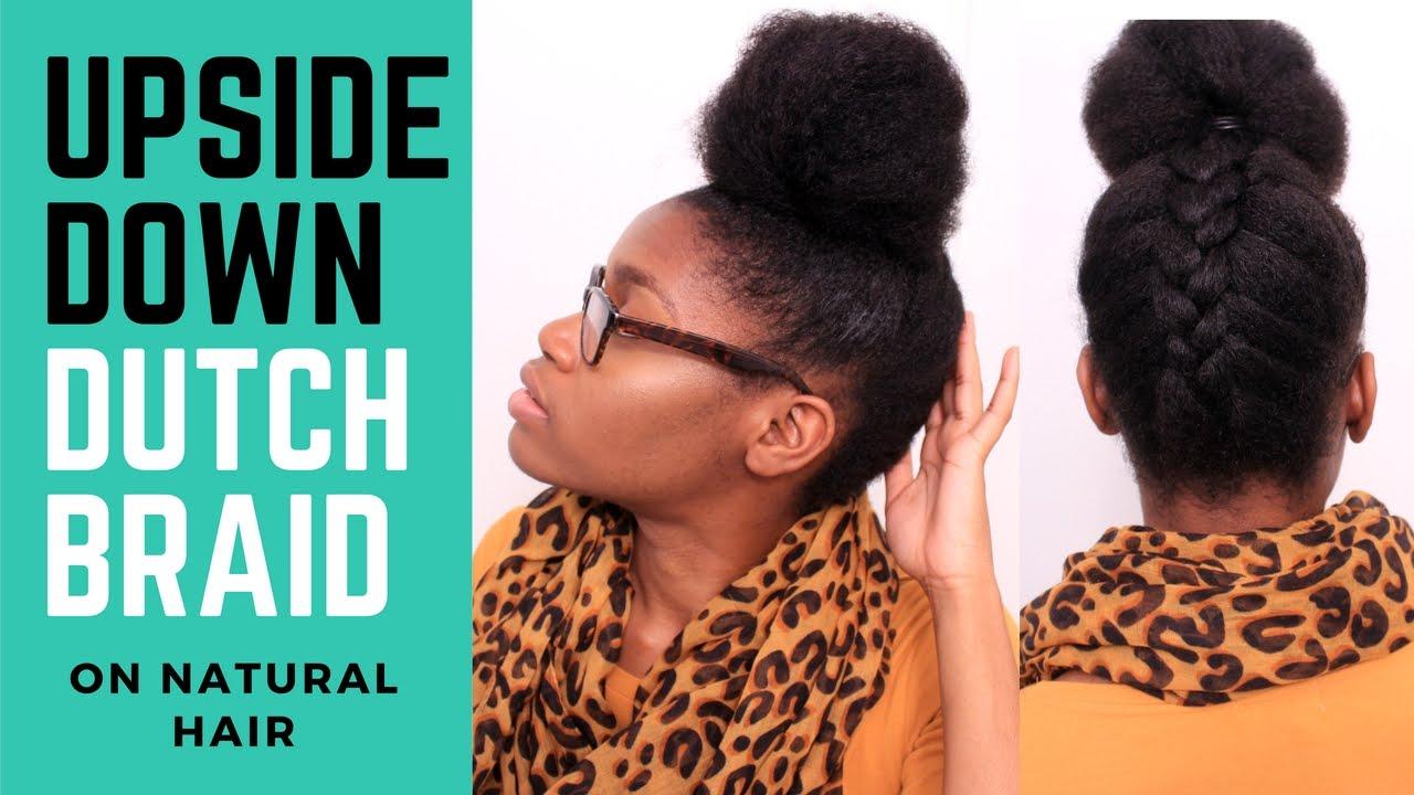 Upside Down Braided Bun Natural Hair Youtube
