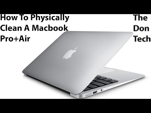 How To Physically Clean Your Macbook Air/Pro Laptop Computer - The Don Tech