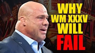 Here's Why WWE Wrestlemania 35 Could Be One of The Worst In History... (Huge Mistakes Made By Vince)
