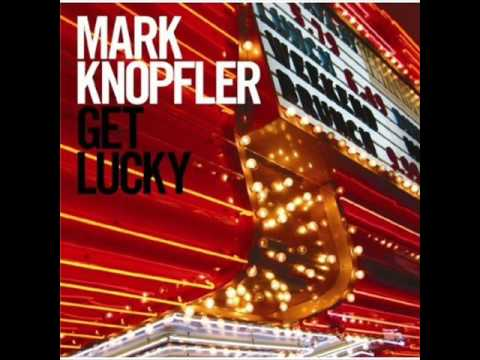 Mark Knopfler - Get lucky [NEW SONG]