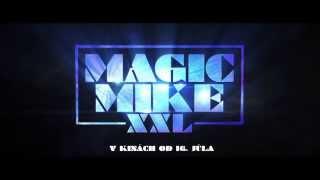 MAGIC MIKE XXL - v kinách od 16. júla - online spot
