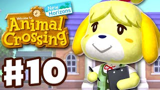 Isabelle Arrives! Resident Services! - Animal Crossing: New Horizons - Gameplay Walkthrough Part 10