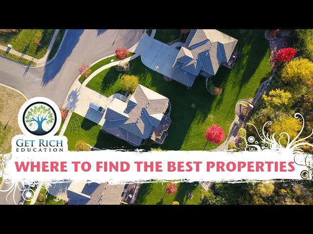 Where To FIND The Best Properties