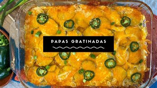 Papas Gratinadas/Scalloped Potatoes (How To)