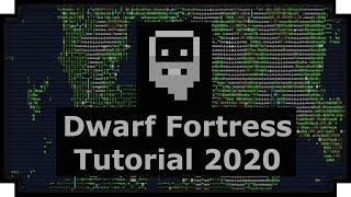 Dwarf Fortress Tutorial [2020] - Getting Started with Dwarf Fortress