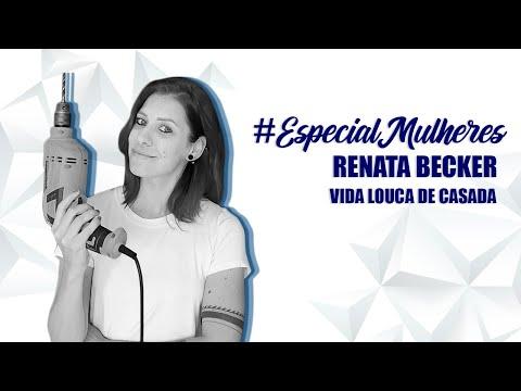 #EspecialMulheres - Episódio 1: Renata Becker - A Mega Loja