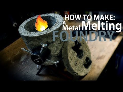 How to make a metal melting foundry!