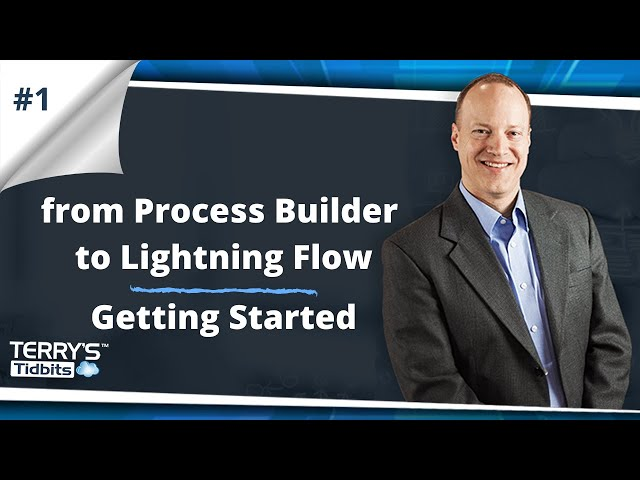 #1 From Process Builder to Lightning Flow - Getting Started