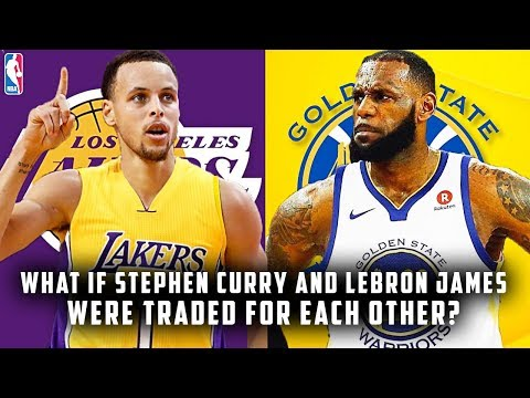 What If Stephen Curry And Lebron James Were Traded For Each Other?