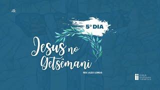 Ressurreição│01.04.2021│Jesus no Getsemani.