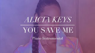 Alicia Keys - You Save Me (Ft. Snoh Aalegra) Piano Instrumental (Karaoke & Lyrics)
