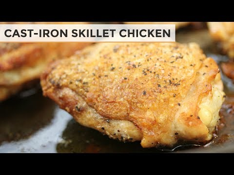 How To Make Chicken in A Cast Iron Skillet   Perfectly Cooked Chicken Thighs