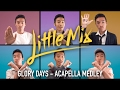 Download LITTLE MIX - GLORY DAYS ACAPELLA MEDLEY | INDY DANG MP3 song and Music Video