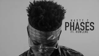 Nasty_C - Phases (Ft. Rowlene) [Official Audio]