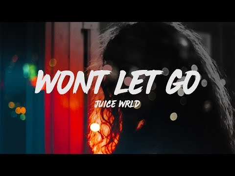 Juice WRLD - Won't Let Go (Lyrics)