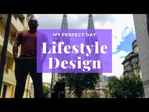 Lifestyle Design - A Journey To My Perfect Day And Life