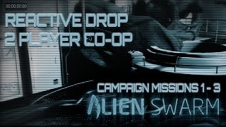 Alien Swarm:Reactive Drop CO-OP Missions 1-3