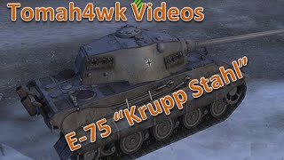 "World of Tanks - E-75 ""Krupp Stahl"""