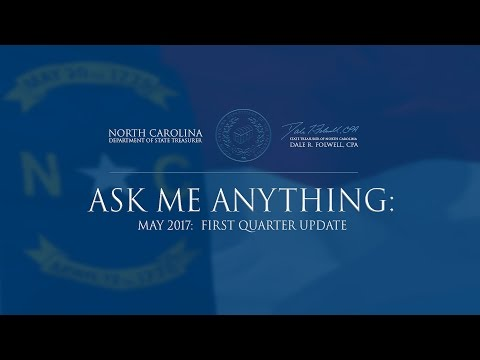 NC Treasurer - Dale Folwell - Ask Me Anything:  Reporting on the 1st Quarter of 2017