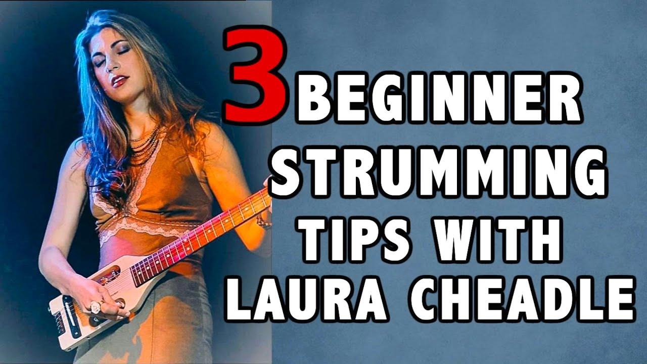 3 Beginner Guitar Strumming tips from Laura Cheadle: John Mayer influence