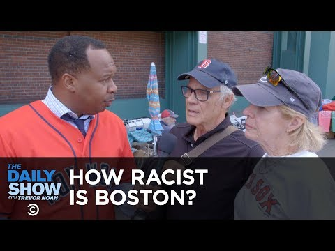 How Racist Is Boston? | The Daily Show