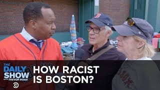 Download How Racist Is Boston? | The Daily Show Mp3 and Videos