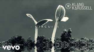Watch music video: Klangkarussell - Circuits