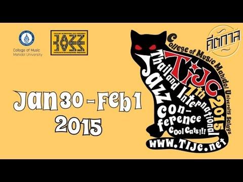 คีตกาล [by Mahidol] บันทึกการแสดงสด เทศกาลดนตรี Thailand International Jazz Conference (TIJC) 2015
