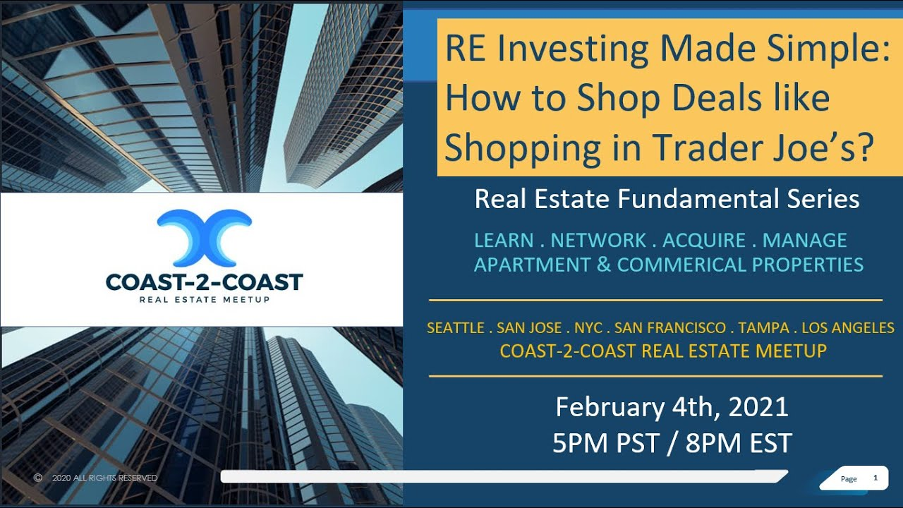 Coast-2-Coast RE Meetup - Investing Made Simple:  How to Shop Deals like Shopping in Trader Joe's?
