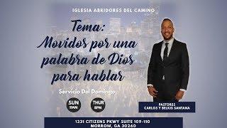 A.D.C Movido por una palabra de Dios para hablar (Pastor Carlos Santana)