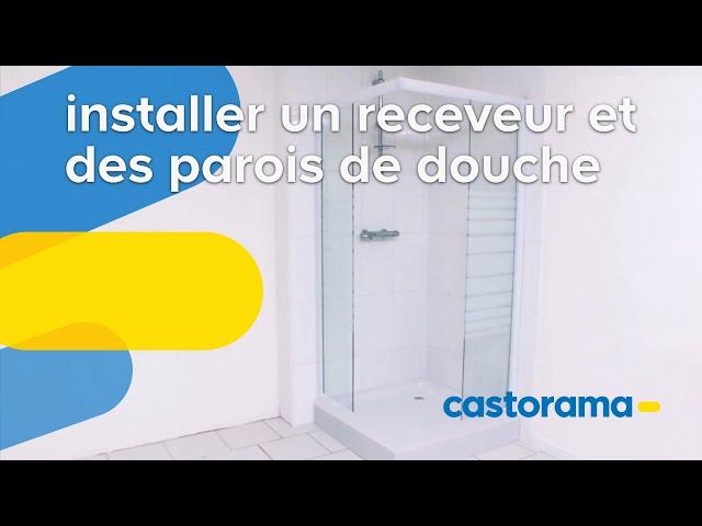 Monter un receveur et des parois de douche (Castorama)