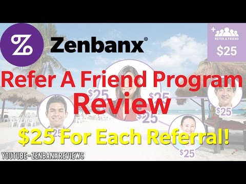 Zenbanx Refer A Friend Review - $25 For Each Referral - Best Referral Program