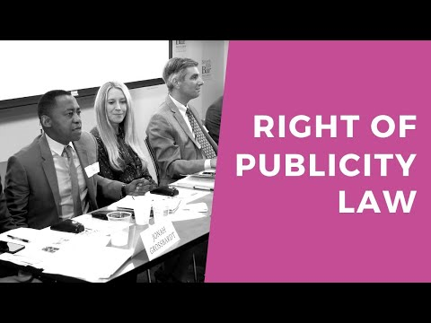 Right of Publicity Law: Modern Issues & Major Developments - MCLE BY BHBA